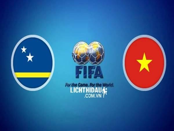 Nhận định Curacao vs Việt Nam, 19h45 ngày 08/6