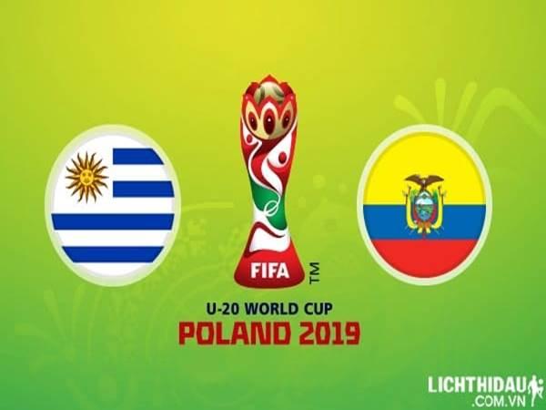 Nhận định U20 Uruguay vs U20 Ecuador, 22h30 ngày 03/06: U20 WC