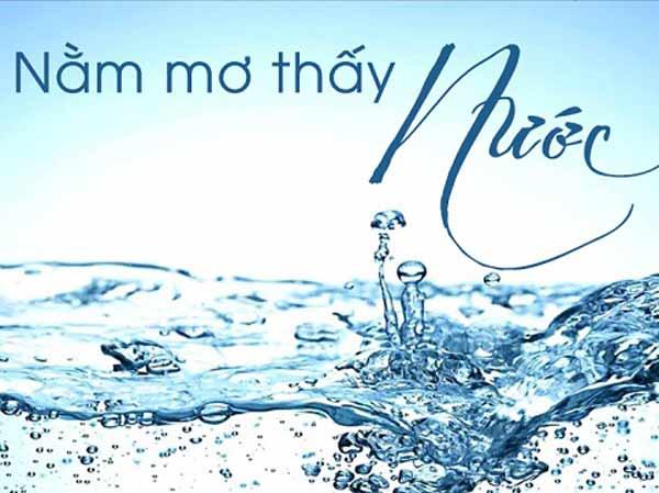 Nằm mơ thấy nước là điềm báo lành hay dữ
