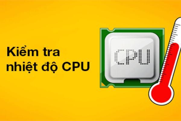 Hướng dẫn kiểm tra nhiệt độ CPU, VGA, ổ cứng máy tính, laptop