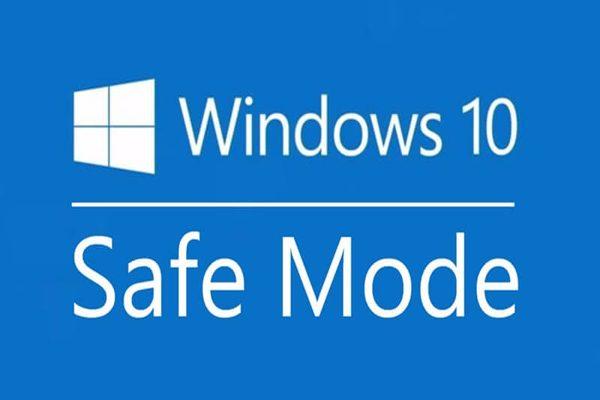 Cách vào Safe Mode Win 10, khi vào và không vào được WIN