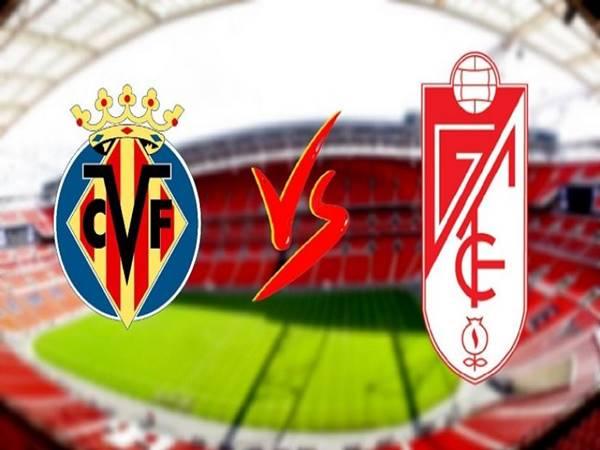 Nhận định Villarreal vs Granada, 01h00 ngày 17/08 VĐQG TBN